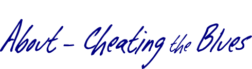 About - Cheating the Blues